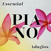 Essential Piano Adagios by Various Artists