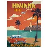 Havana In Hi-Fi Medley: Rhapsodero / My Hopeful Heart / Cordoba / Yours / Tropical Merengue / Maria-La-O / Caminito / La Comparsa / I Won'T Stand In Your Way / Love And The World Loves With You/Del Prado de Richard Hayman