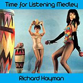 Time for Listening Medley: The Touch / Simonetta / The Cuddle / Back Street / April in Portugal / Somersault / Spanish Gypsy Dance / Mr. Pogo / No Strings Attached / Drive In / Hernando's Hideaway / Plymouth Sound de Richard Hayman