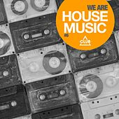 We Are House Music, Vol. 6 by Various Artists
