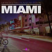 Metropolitan Lounge Selection: Miami by Various Artists