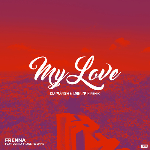 My Love (DJ Punish & Don Vie Remix) van Frenna