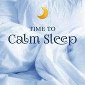 Time to Calm Sleep – Music to Bed, Peaceful Mind, Deep Sleep, Quiet Soul, Sweet Dream at Goodnight by Deep Sleep Music Academy