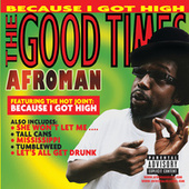 The Good Times by Afroman