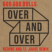 Over and Over (RedOne and T.I. Jakke Remix) de Goo Goo Dolls
