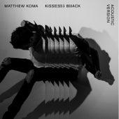 Kisses Back (Acoustic) by Matthew Koma