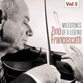 Milestones of a Legend - Zino Francescatti, Vol. 5 de Zino Francescatti