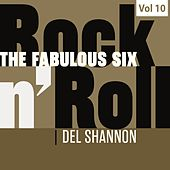 The Fabulous Six - Rock 'N' Roll, Vol. 10 de Del Shannon