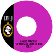 Cameo Parkway Pop And Soul Gems Of 1966 Vol. 5 by Various Artists