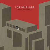 Bad Neighbor Instrumentals von Madlib
