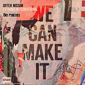 We Can  Make It (The Remixes) by Offer Nissim