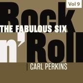 The Fabulous Six - Rock 'N' Roll, Vol. 9 by Carl Perkins