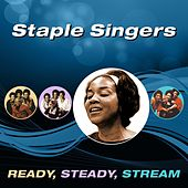 Ready, Steady, Stream by The Staple Singers
