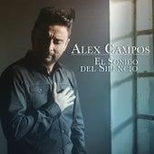 El Sonido del Silencio de Alex Campos