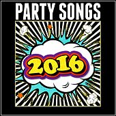 Party Songs 2016 de Various Artists