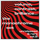 Volume, Contrast, Brilliance: Unreleased & Rare, Vol. 2 (Demos 1978 - 1991) by The Monochrome Set