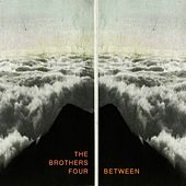 Between by The Brothers Four