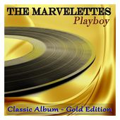 Playboy (Classic Album - Gold Edition) by The Marvelettes