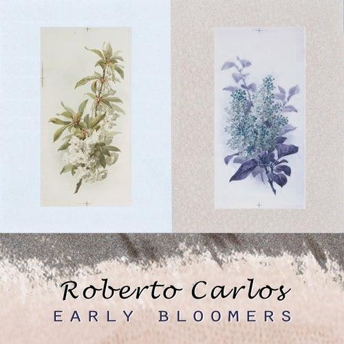 Early Bloomers de Roberto Carlos
