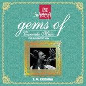 Gems of Carnatic Music: T.M. Krishna (Live in Concert 2004) by T.M. Krishna