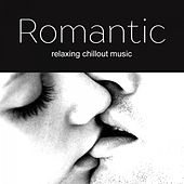Romantic Music - Romantic Chillout 2017 by Various Artists
