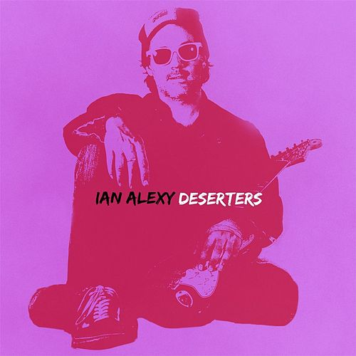 Deserters by Ian Alexy