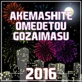 Akemashite Omedetou Gozaimasu 2016 by Various Artists
