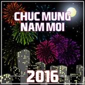 Chuc Mung Nam Moi 2016 by Various Artists