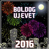 Boldog Uj Evet 2016 by Various Artists