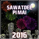 Sawatdee Pi Mai 2016 by Various Artists