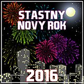 Stastny Novy Rok 2016 by Various Artists