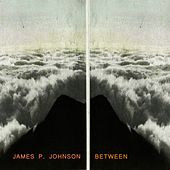 Between by James P. Johnson