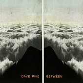 Between by Dave Pike
