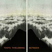Between by Toots Thielemans