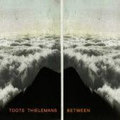 Between von Toots Thielemans