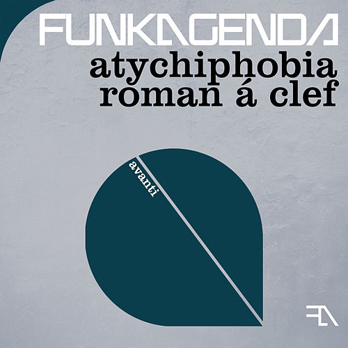 Atychiphobia + Roman a Clef by Funkagenda