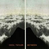 Between von Cecil Taylor