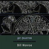 Art Collection by Bill Monroe