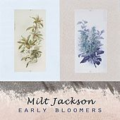 Early Bloomers by Milt Jackson