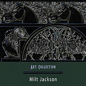 Art Collection by Milt Jackson