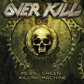 Mean, Green, Killing Machine von Overkill