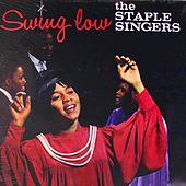 Swing Low! by The Staple Singers