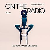 On The Radio, Vol. 1 (20 Real House Classics) by Various Artists