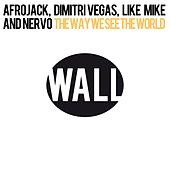 The Way We See The World by Dimitri Vegas & Like Mike