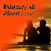 February All About Love by Various Artists