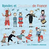 Rondes et chantines de France by Les Z'imbert & Moreau