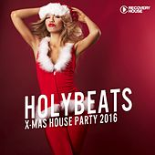 Holy Beats - X-Mas House Party 2016 by Various Artists