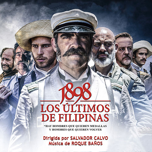 Los Ultimos de Filipinas (Original Motion Picture Soundtrack) by Roque Baños