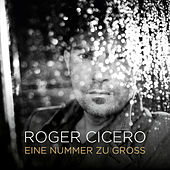 Eine Nummer zu groß by Roger Cicero