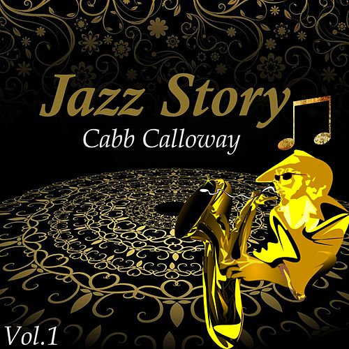 Jazz Story, Cabb Calloway Vol. 1 by Cab Calloway